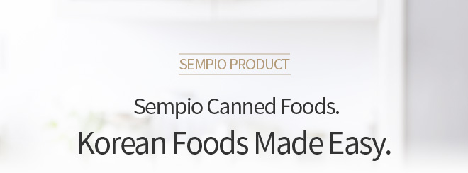 Sempio Product / Sempio Canned Foods. Korean Foods Made Easy.